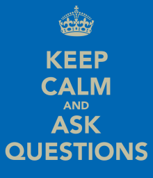 keep-calm-and-ask-questions-159.png